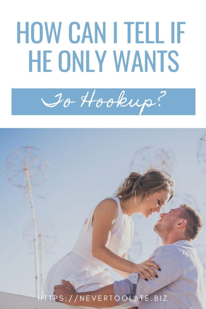 how to tell if a guy wants a relationship or just a hookup