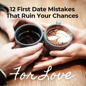 12 first date mistakes