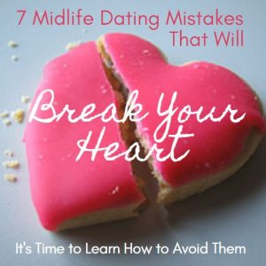 7 midlife dating mistakes
