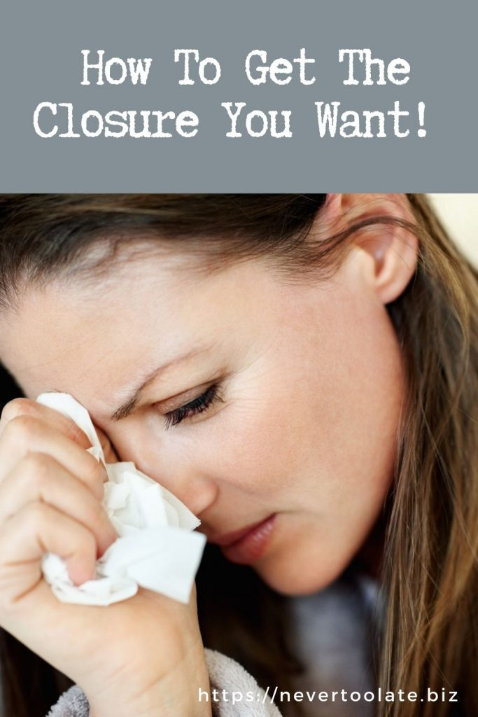 how to get the closure you want