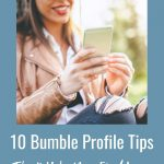10 Bumble Profile Tips That Really Work To Find Lasting Love